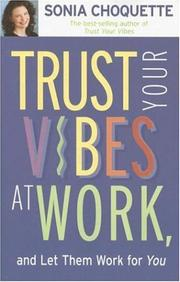 Cover of: Trust your vibes at work, and let them work for you