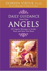 Cover of: Daily Guidance from Your Angels: 365 Angelic Messages to Soothe, Heal, and Open Your Heart