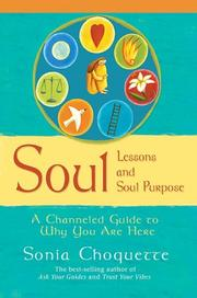 Cover of: Soul Lessons and Soul Purpose: A Channeled Guide to Why You Are Here