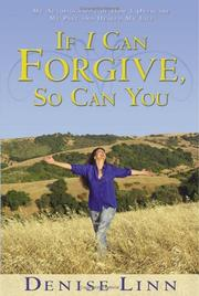 Cover of: If I Can Forgive, So Can You | Denise Linn
