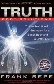 Truthful nutritional strategies for a better body and a better life