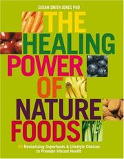 The Healing Power of NatureFoods by Susan Smith Jones