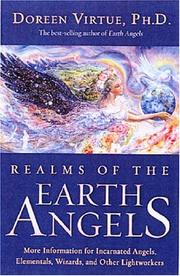 Cover of: Realms of the Earth Angels: More Information for Incarnated Angels, Elementals, Wizards, and Other Lightworkers