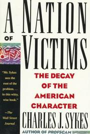 A nation of victims by Charles J. Sykes