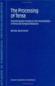 Cover of: The processing of tense | Michael Walsh Dickey