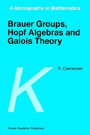 Brauer Groups, Hopf Algebras and Galois Theory (K-Monographs in Mathematics)