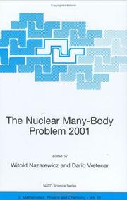 Cover of: nuclear many-body problem 2001 | NATO Advanced Research Workshop on the Nuclear Many-Body Problem 2001 (2001 Brijuni, Croatia)