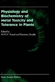 Cover of: Physiology and biochemistry of metal toxicity and tolerance in plants |