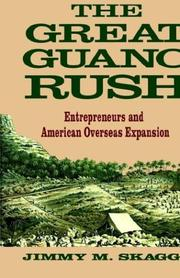 The great guano rush by Jimmy M. Skaggs