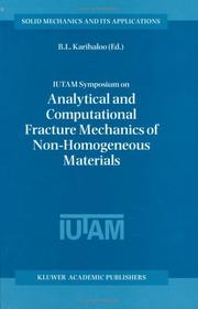 Cover of: IUTAM Symposium on Analytical and Computational Fracture Mechanics of Non-Homogeneous Materials