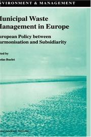 Cover of: Municipal Waste Management in Europe - European Policy between Harmonisation and Subsidiarity (ENVIRONMENT & MANAGEMENT Volume 11)