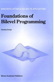 Cover of: Foundations of Bilevel Programming (Nonconvex Optimization and Its Applications)
