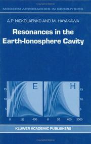 Cover of: Resonances in the Earth-Ionosphere Cavity (Modern Approaches in Geophysics) | A.P. Nickolaenko