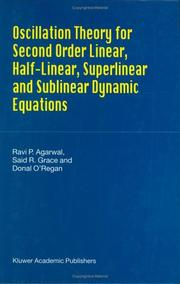 Cover of: Oscillation Theory for Second Order Linear, Half-Linear, Superlinear and Sublinear Dynamic Equations | R.P. Agarwal