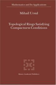 Cover of: Topological Rings Satisfying Compactness Conditions