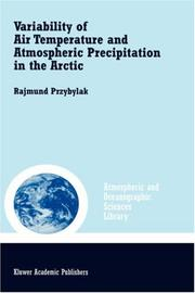 Cover of: Variability of Air Temperature and Atmospheric Precipitation in the Arctic (Atmospheric and Oceanographic Sciences Library)