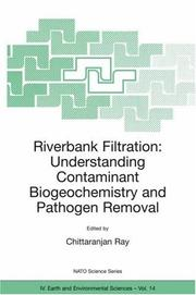 Cover of: Riverbank Filtration: Understanding Contaminant Biogeochemistry and Pathogen Removal