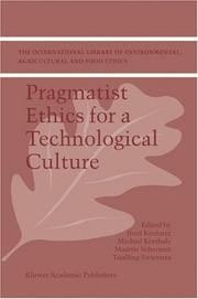 Cover of: Pragmatist Ethics for a Technological Culture (The International Library of Environmental, Agricultural and Food Ethics) |