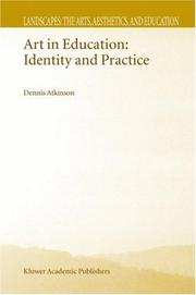 Cover of: Art in Education: Identity and Practice (Landscapes: the Arts, Aesthetics, and Education) | D. Atkinson