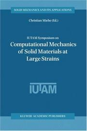 Cover of: IUTAM Symposium on Computational Mechanics of Solid Materials at Large Strains (Solid Mechanics and Its Applications)