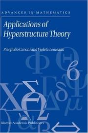 Cover of: Applications of hyperstructure theory by Piergiulio Corsini