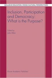 Cover of: Inclusion, Participation and Democracy: What is the Purpose? (Inclusive Education: Cross Cultural Perspectives)