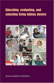Cover of: Educating, Evaluating, and Selecting Living Kidney Donors