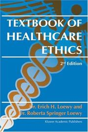 Cover of: Textbook of Healthcare Ethics | Erich E.H. Loewy