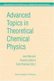 Cover of: Advanced Topics in Theoretical Chemical Physics (Progress in Theoretical Chemistry and Physics) |