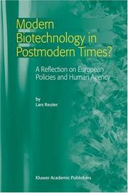 Cover of: Modern Biotechnology in Postmodern Times? A Reflection on European Policies and Human Agency