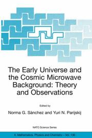 Cover of: The Early Universe and the Cosmic Microwave Background: Theory and Observations (Nato Science Series 11: Mathematics, Physics and Chemistry) |