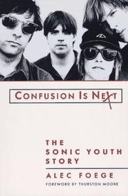 Cover of: Confusion is next: the Sonic Youth story