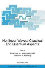 Cover of: Nonlinear Waves: Classical and Quantum Aspects (NATO Science Series II: Mathematics, Physics and Chemistry) |