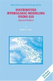 Distributed Hydrologic Modeling Using GIS (Water Science and Technology Library) by B.E. Vieux