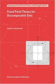 Cover of: Fixed point theory for decomposable sets | Andrzej Fryszkowski