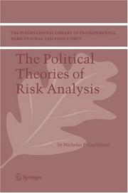 Cover of: The Political Theories of Risk Analysis (The International Library of Environmental, Agricultural and Food Ethics) | Nicholas P. Guehlstorf