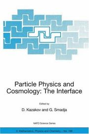 Cover of: Particle Physics and Cosmology: The Interface: Proceedings of the NATO Advanced Study Institute on Particle Physics and Cosmology: The Interface Cargèse, ... II |
