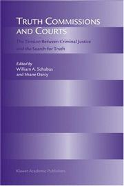 Cover of: Truth commissions and courts | William A. Schabas, Shane Darcy