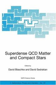 Cover of: Superdense QCD Matter and Compact Stars: Proceedings of the NATO Advanced Research Workshop on Superdense QCD Matter and Compact Stars, Yerevan, Armenia, ... II |