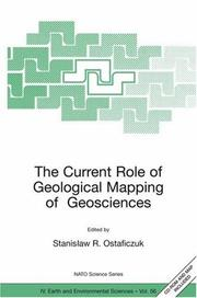 Cover of: The Current Role of Geological Mapping in Geosciences: Proceedings of the NATO Advanced Research Workshop on Innovative Applications of GIS in Geological ... IV