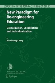 Cover of: New Paradigm for Re-engineering Education: Globalization,Localization and Individualization (Education in the Asia-Pacific Region: Issues, Concerns and ... Region: Issues, Concerns and Prospects)