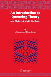 Cover of: An introduction to queueing theory and matrix-analytic methods by