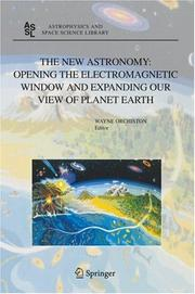The New Astronomy: Opening the Electromagnetic Window and Expanding Our View of Planet Earth: A Meeting to Honor Woody Sullivan on His 60th Birthday