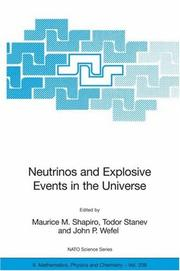 Cover of: Neutrinos and Explosive Events in the Universe (NATO Science Series II: Mathematics, Physics and Chemistry) |