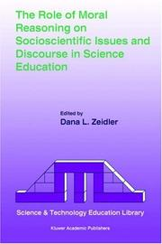 Cover of: The Role of Moral Reasoning on Socioscientific Issues and Discourse in Science Education (Science & Technology Education Library)