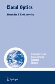 Cover of: Cloud Optics (Atmospheric and Oceanographic Sciences Library) | Alexander A. Kokhanovsky