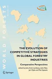 Cover of: The Evolution of Competitive Strategies in Global Forestry Industries |