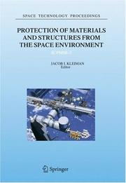 Cover of: Protection of Materials and Structures from the Space Environment (Space Technology Proceedings) | Jacob I. Kleiman