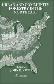 Urban and Community Forestry in the Northeast by John E. Kuser