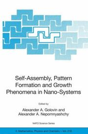 Cover of: Self-Assembly, Pattern Formation and Growth Phenomena in Nano-Systems: Proceedings of the NATO Advanced Study Institute, held in St. Etienne de Tinee, ... II |
